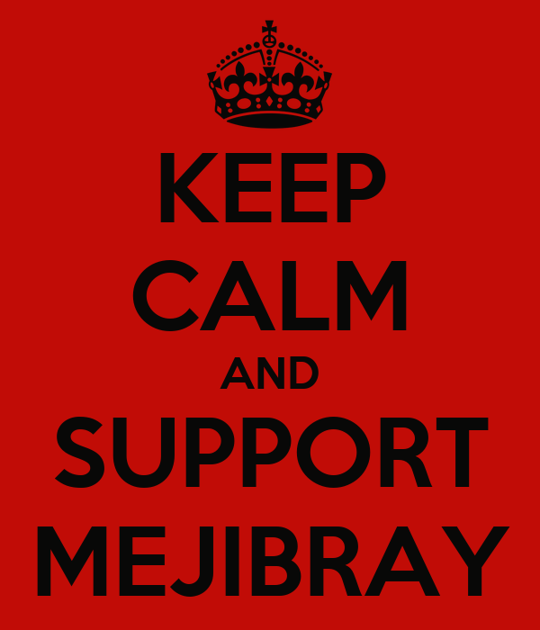 KEEP CALM AND SUPPORT MEJIBRAY