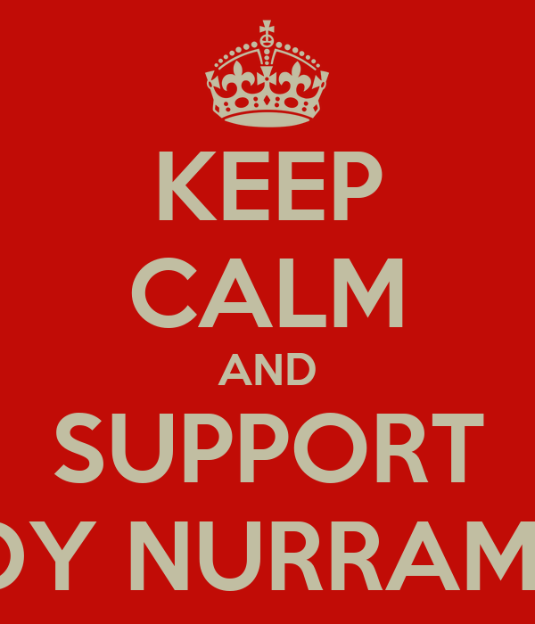KEEP CALM AND SUPPORT MELODY NURRAMDHANI