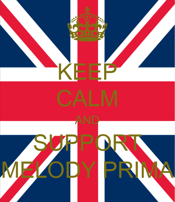 KEEP CALM AND SUPPORT MELODY PRIMA