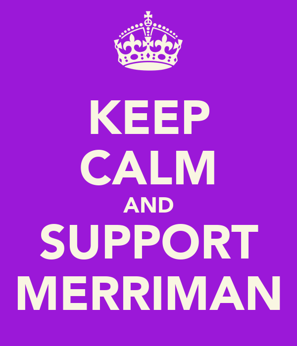 KEEP CALM AND SUPPORT MERRIMAN