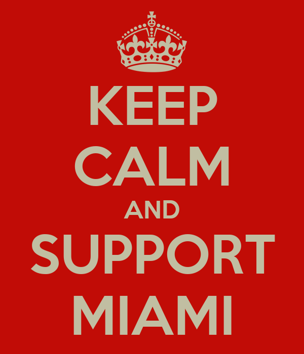 KEEP CALM AND SUPPORT MIAMI