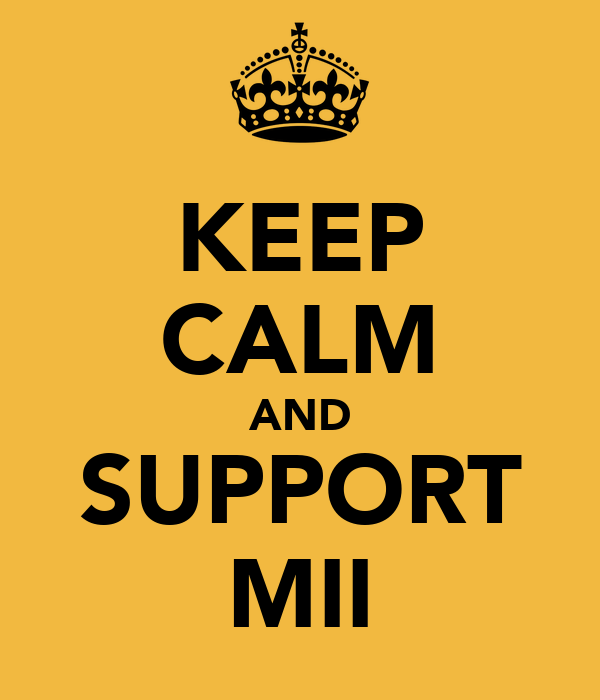 KEEP CALM AND SUPPORT MII
