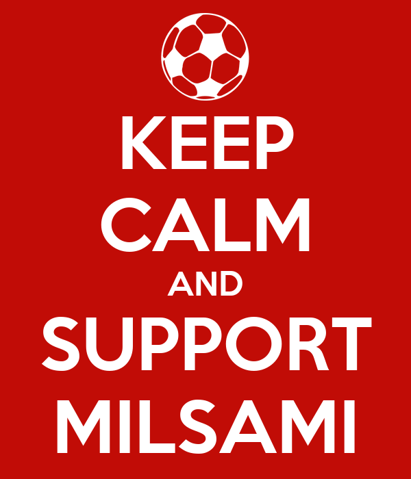 KEEP CALM AND SUPPORT MILSAMI