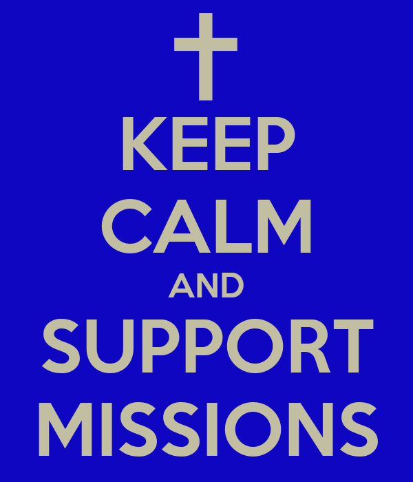 KEEP CALM AND SUPPORT MISSIONS