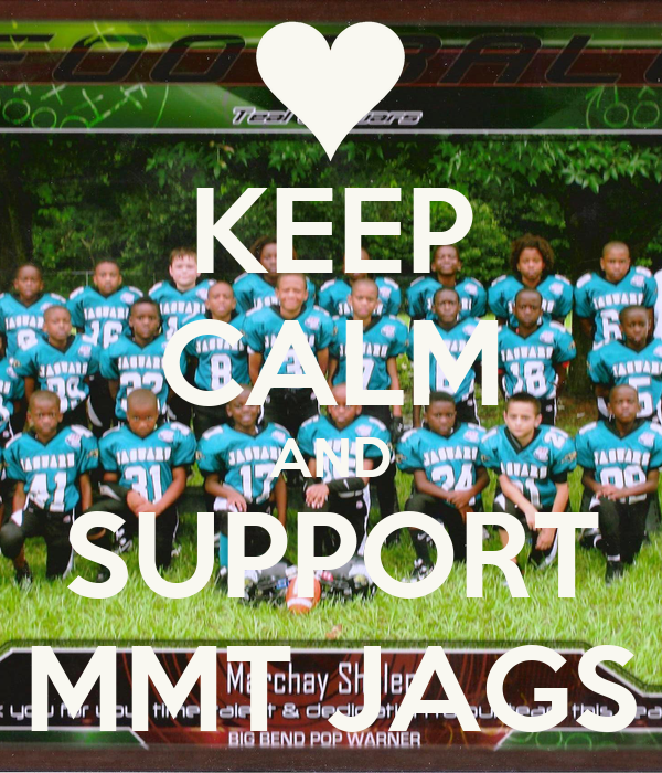 KEEP CALM AND SUPPORT MMT JAGS