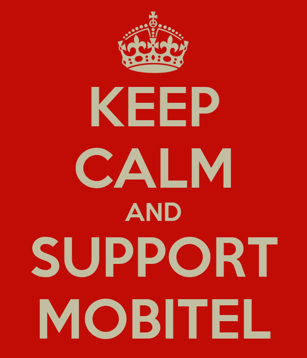 KEEP CALM AND SUPPORT MOBITEL