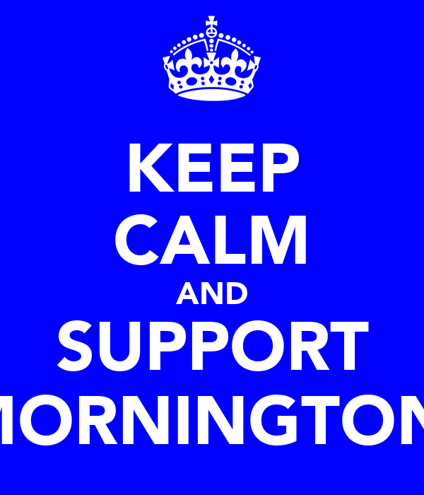 KEEP CALM AND SUPPORT MORNINGTON