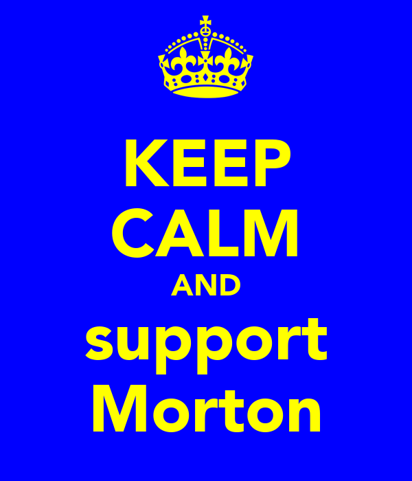 KEEP CALM AND support Morton