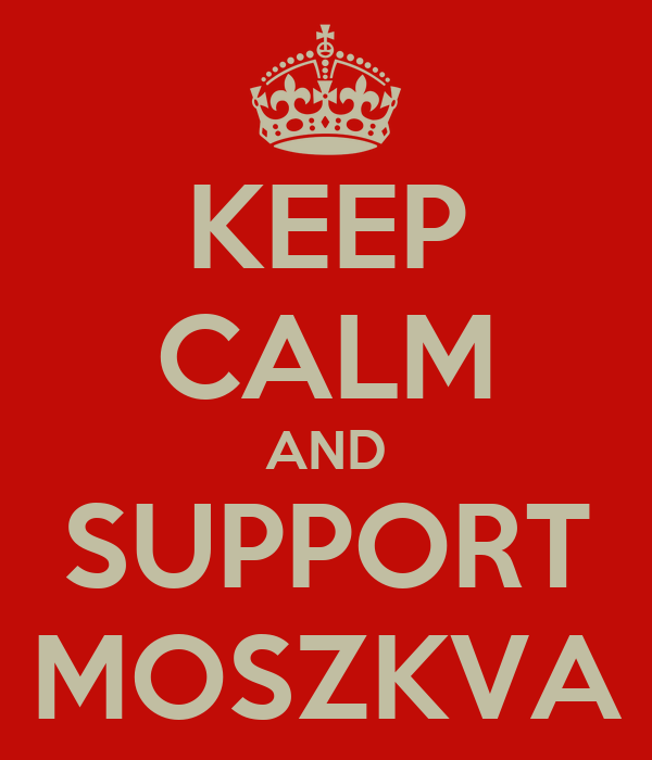 KEEP CALM AND SUPPORT MOSZKVA
