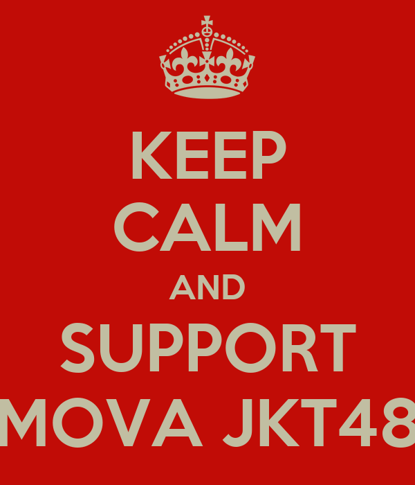 KEEP CALM AND SUPPORT MOVA JKT48