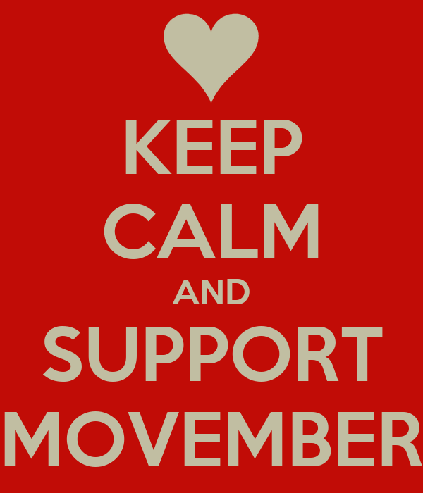 KEEP CALM AND SUPPORT MOVEMBER