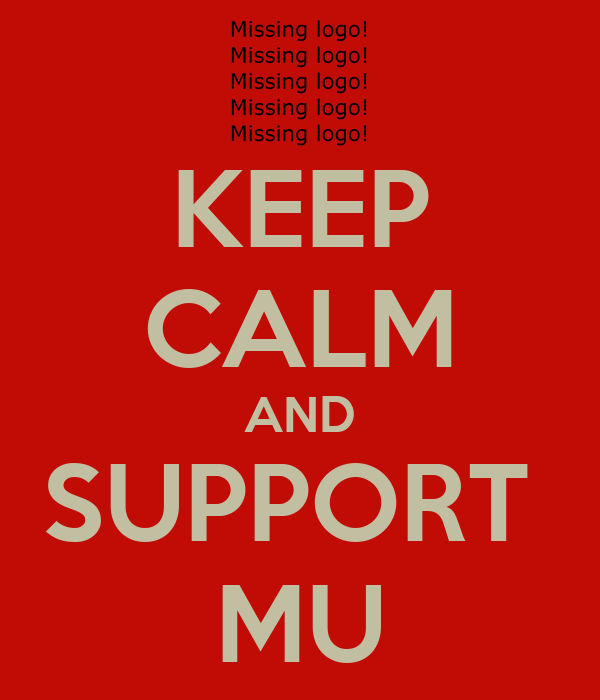 KEEP CALM AND SUPPORT  MU