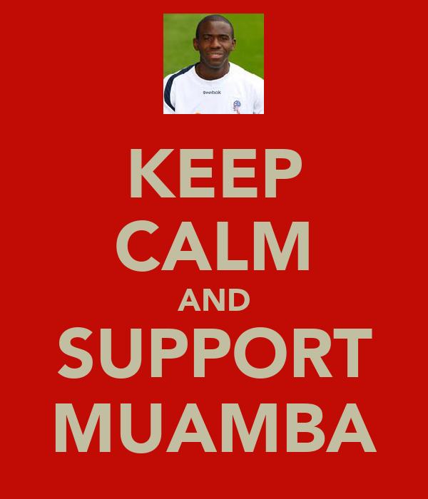 KEEP CALM AND SUPPORT MUAMBA