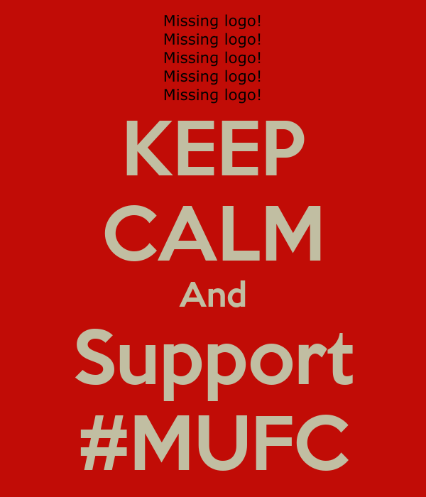 KEEP  CALM And Support #MUFC