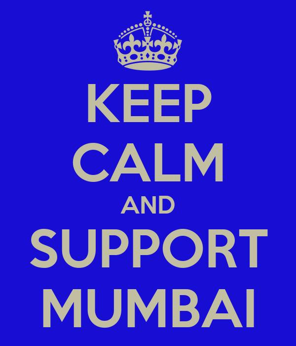 KEEP CALM AND SUPPORT MUMBAI