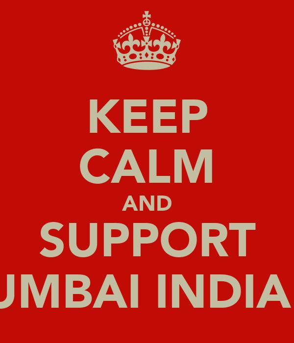 KEEP CALM AND SUPPORT MUMBAI INDIANS