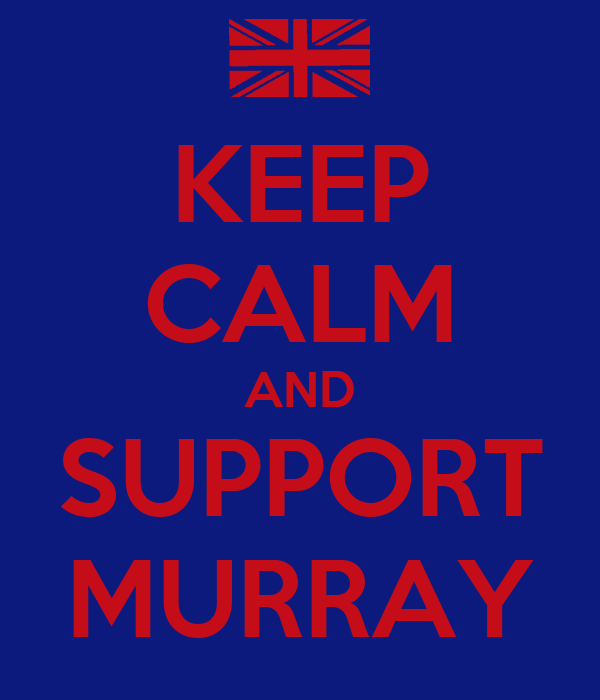 KEEP CALM AND SUPPORT MURRAY