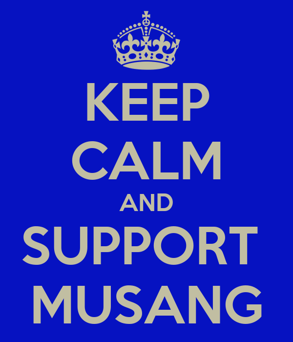 KEEP CALM AND SUPPORT  MUSANG