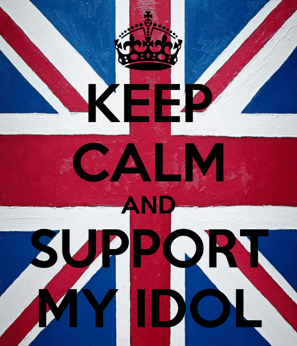 KEEP CALM AND SUPPORT MY IDOL