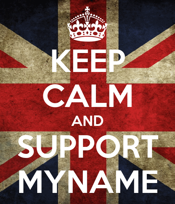 KEEP CALM AND SUPPORT MYNAME