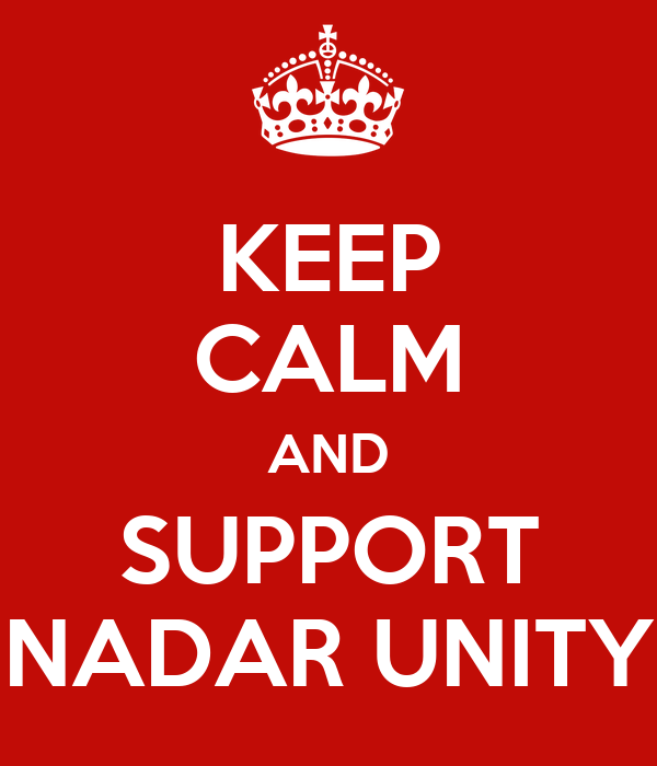 KEEP CALM AND SUPPORT NADAR UNITY