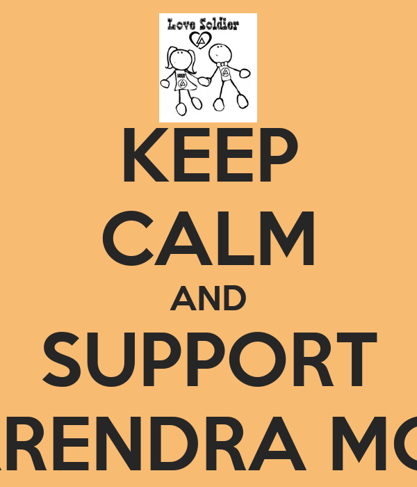 KEEP CALM AND SUPPORT NARENDRA MODI