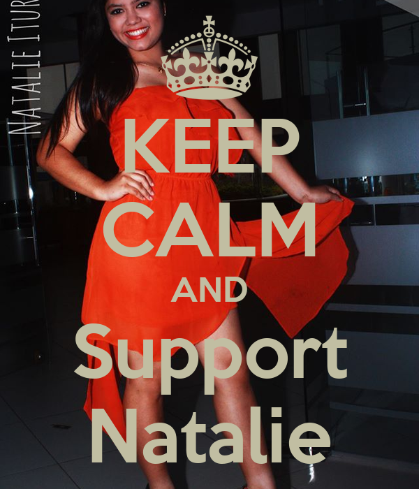 KEEP CALM AND Support Natalie