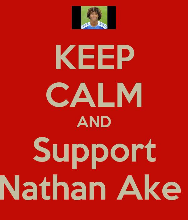 KEEP CALM AND Support Nathan Ake