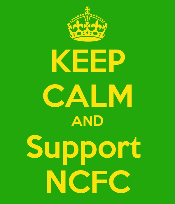 KEEP CALM AND Support  NCFC
