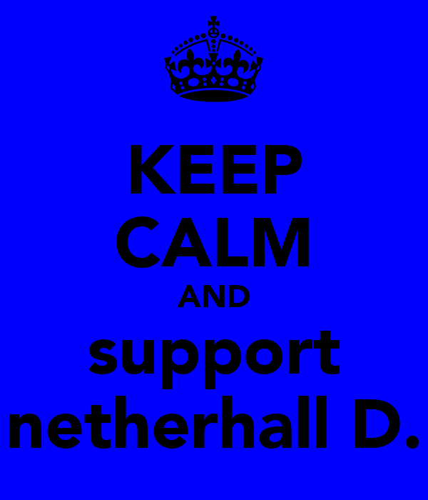 KEEP CALM AND support netherhall D.