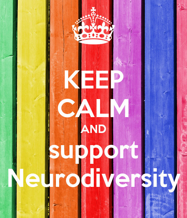 KEEP CALM AND support Neurodiversity