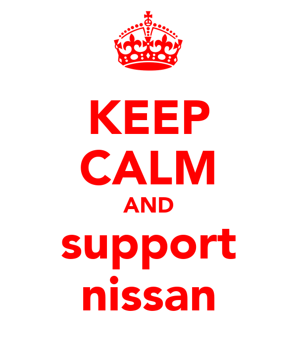 KEEP CALM AND support nissan