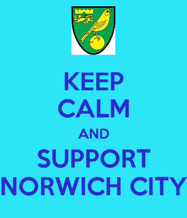 KEEP CALM AND SUPPORT NORWICH CITY