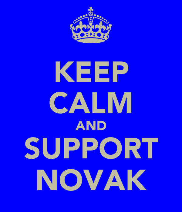 KEEP CALM AND SUPPORT NOVAK