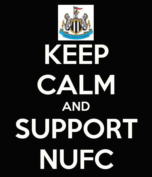 KEEP CALM AND SUPPORT NUFC