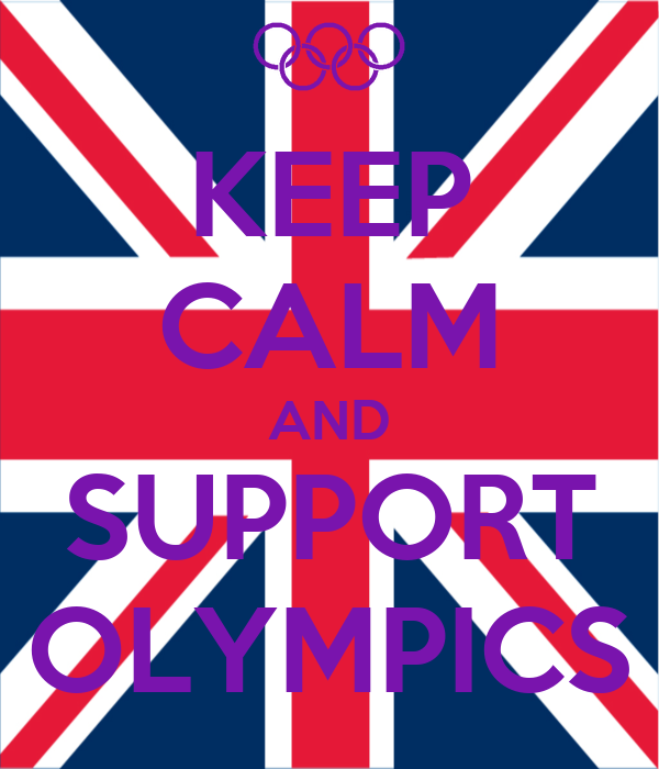 KEEP CALM AND SUPPORT OLYMPICS