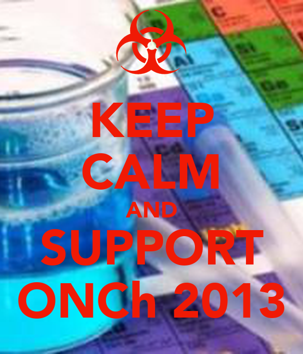 KEEP CALM AND SUPPORT ONCh 2013
