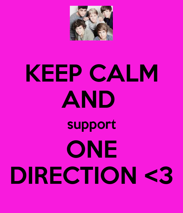 KEEP CALM AND  support ONE DIRECTION <3