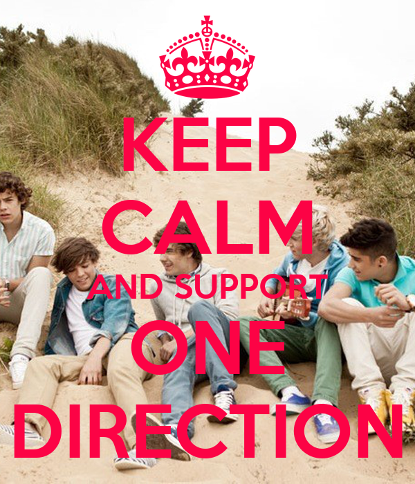 KEEP CALM AND SUPPORT ONE DIRECTION