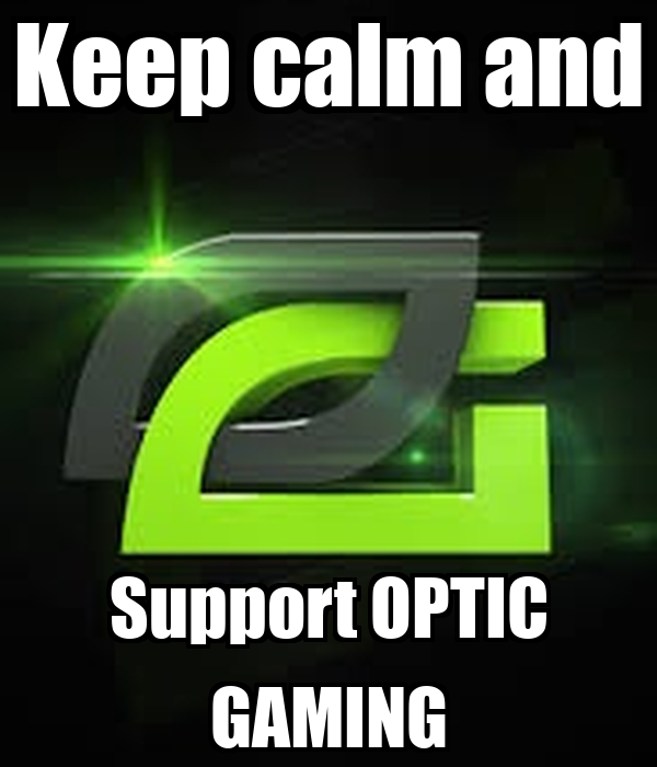 Keep calm and Support OPTIC GAMING