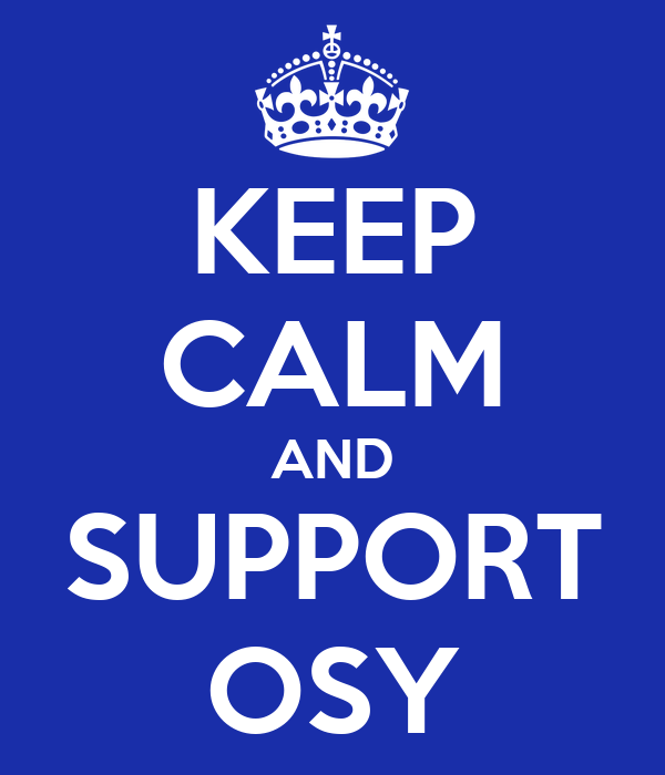 KEEP CALM AND SUPPORT OSY