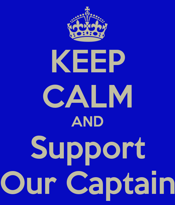 KEEP CALM AND Support Our Captain