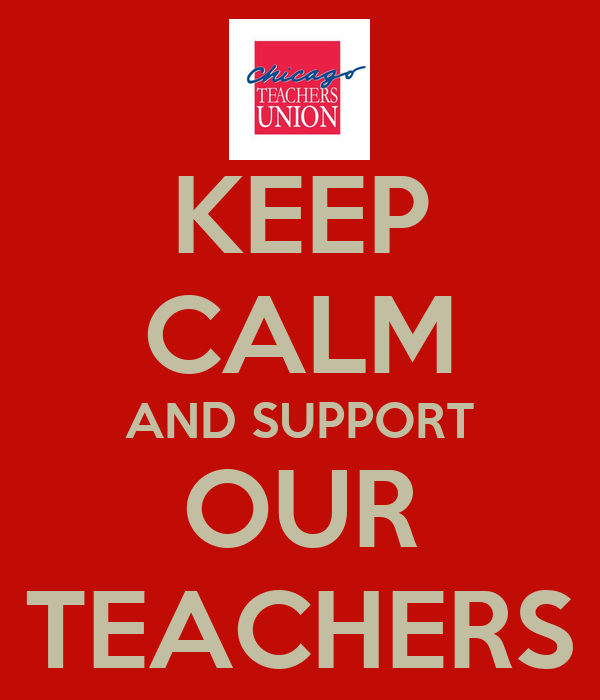 KEEP CALM AND SUPPORT OUR TEACHERS