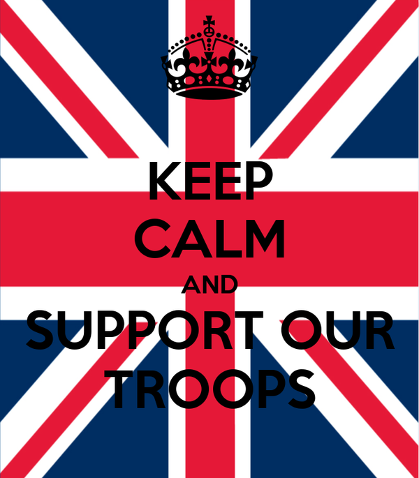 KEEP CALM AND SUPPORT OUR TROOPS