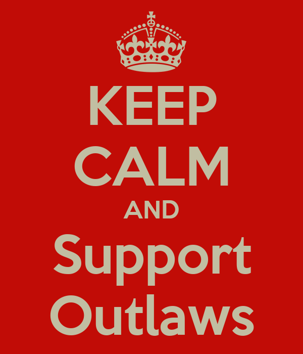 KEEP CALM AND Support Outlaws