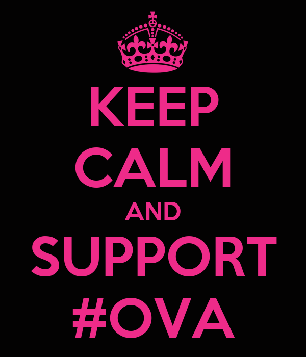 KEEP CALM AND SUPPORT #OVA