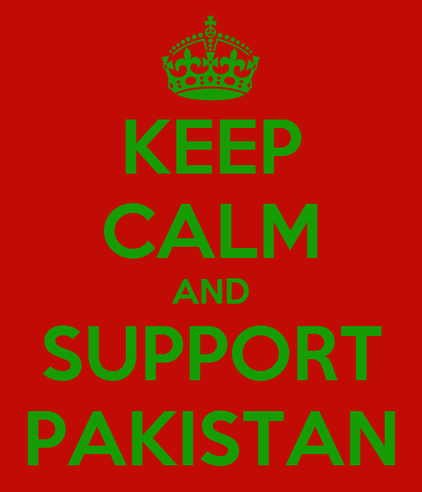 KEEP CALM AND SUPPORT PAKISTAN
