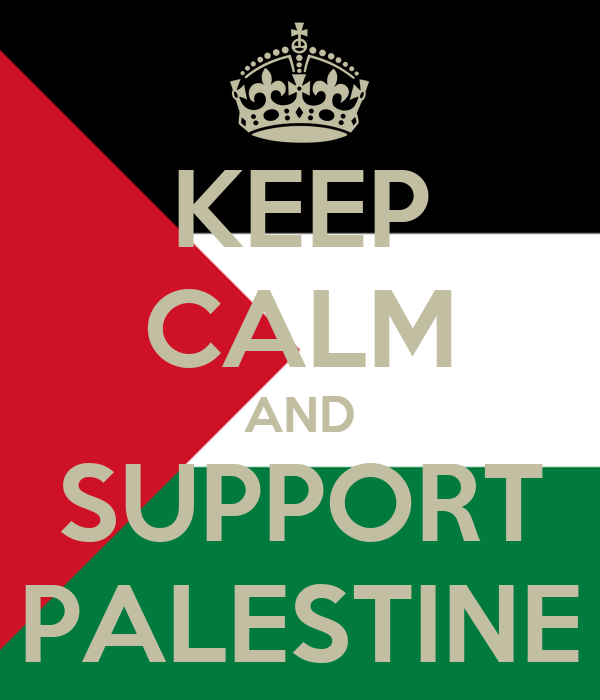 KEEP CALM AND SUPPORT PALESTINE
