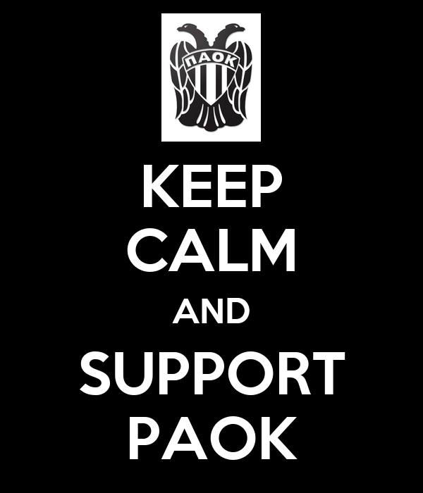 KEEP CALM AND SUPPORT PAOK
