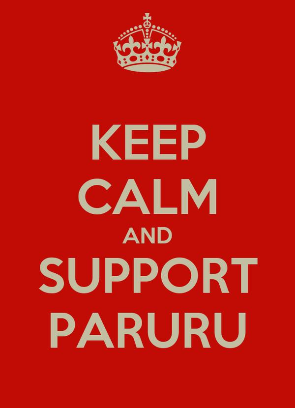 KEEP CALM AND SUPPORT PARURU